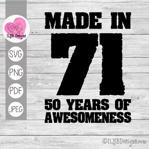 Made in 71 50 years of awesomeness svg design.