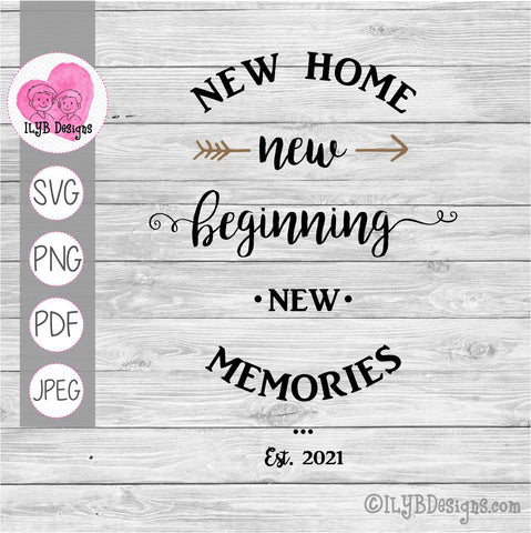 New Home New Beginning New Memories SVG, New Home Sign Cut File