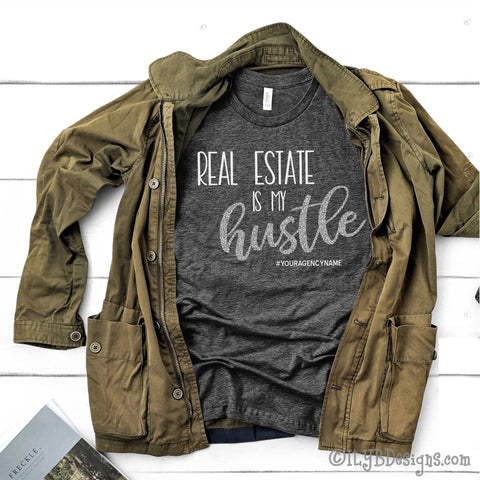 Real Estate is my Hustle Shirt - Realtor Shirts - Real Estate Shirts - ILYB Designs