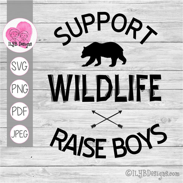 Support Wildlife Raise Boys with Bear and Arrows SVG, PNG, JPEG, PDF Cut Files