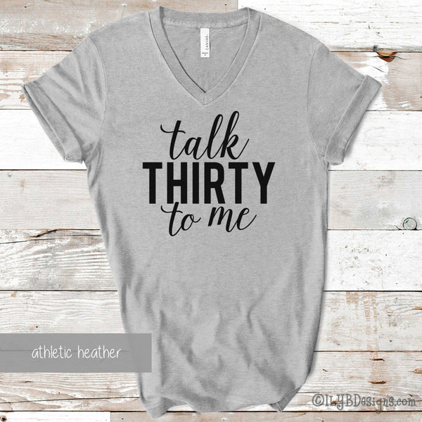 Talk Thirty to Me Shirt - 30th Birthday Shirt - Thirty Birthday Shirt - 30th Birthday Gifts - Funny Birthday Shirts - ILYB Designs
