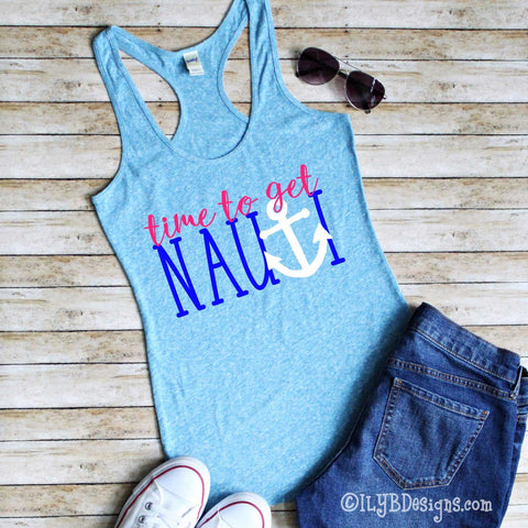 Women's Tank - Time to Get Nauti Tank - Vacation Tank - Boating Tank - Summer Tank - ILYB Designs