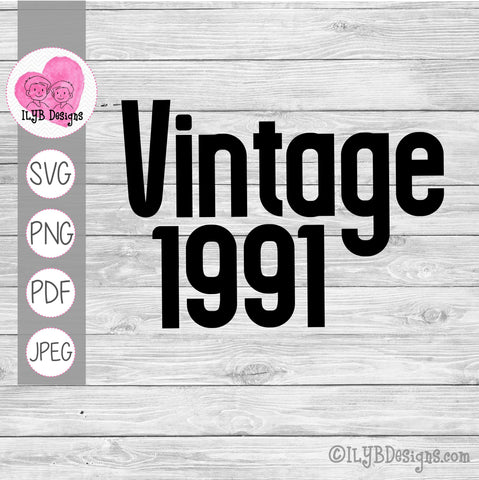 Vintage 1991 svg design. Design can be customized for any vintage birth year.