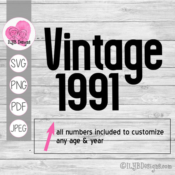 Vintage 1991 svg design. Design can be customized for any vintage birth year. All numbers included to customize any age and birth year.