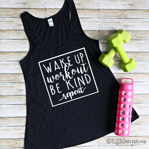 Workout Tank - WAKE UP WORKOUT BE KIND REPEAT Workout Tank Top - ILYB Designs