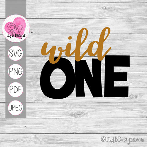 Wild One SVG, 1st Birthday Cut File