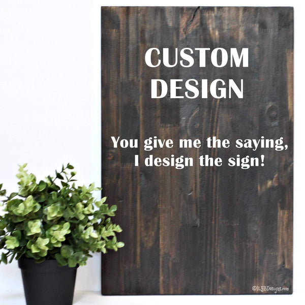 CUSTOM DESIGN Wood Sign - ILYB Designs
