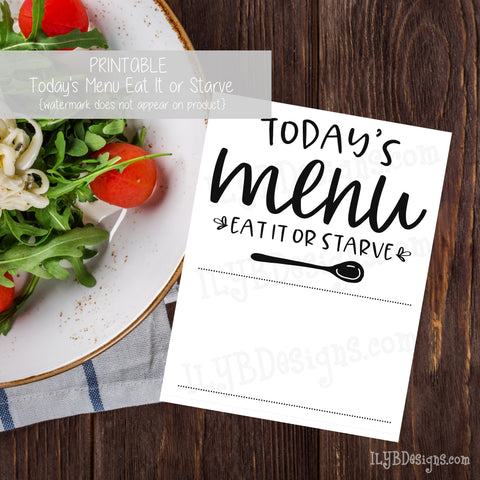 PRINTABLE Today's Menu Eat It or Starve