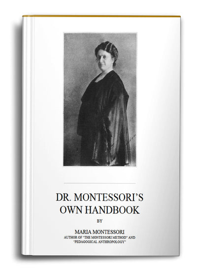 Dr. Montessori's Own Handbook - Offered