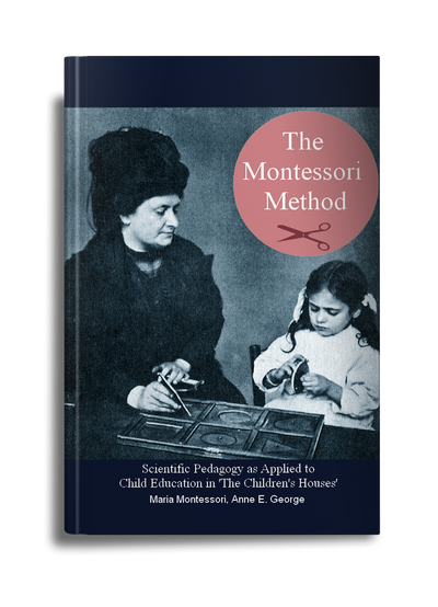 The Montessori Method (Book) - Offered