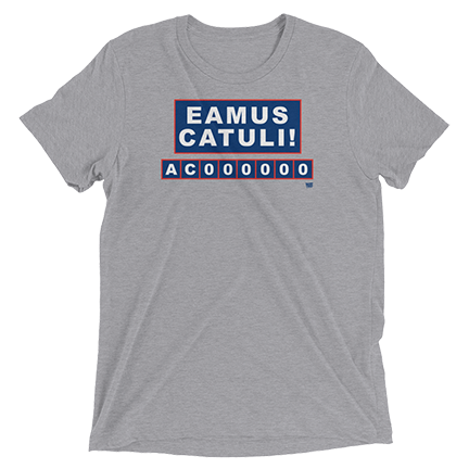 Eamus Catuli - Wrigley Series - Chicago Cubs