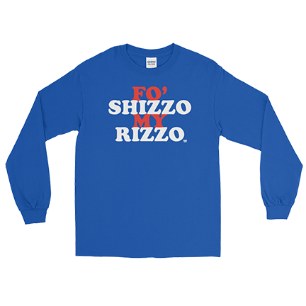 Fo Shizzo My Rizzo - Anthony Rizzo - Long Sleeve