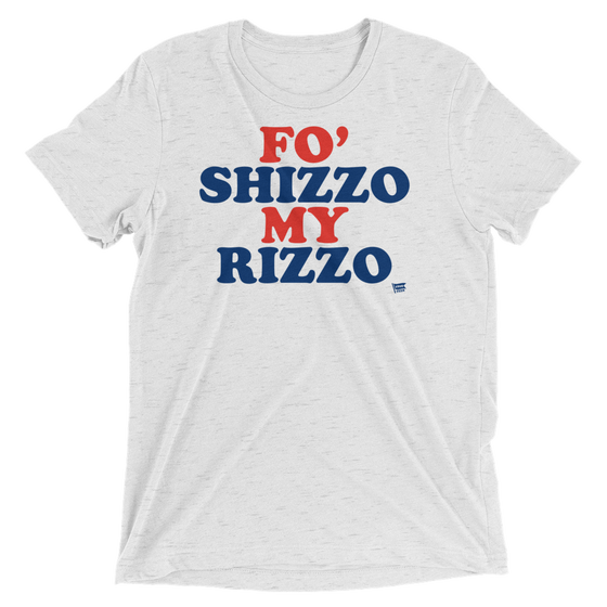 Fo Shizzo My Rizzo - Anthony Rizzo - Chicago Cubs