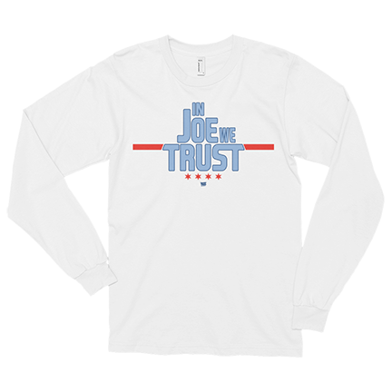 In Joe We Trust - Joe Maddon - Long Sleeve
