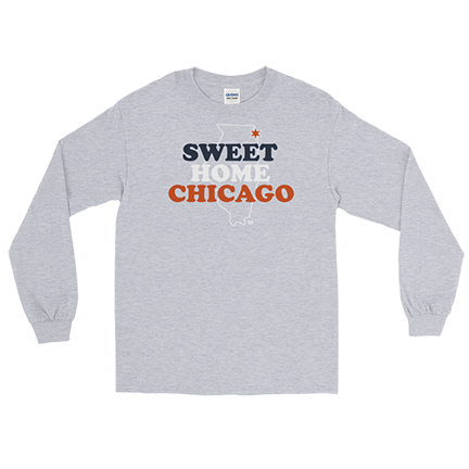 Sweet Home Chicago Bears - Long Sleeve