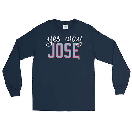Yes Way Jose - Jose Quintana - Long Sleeve