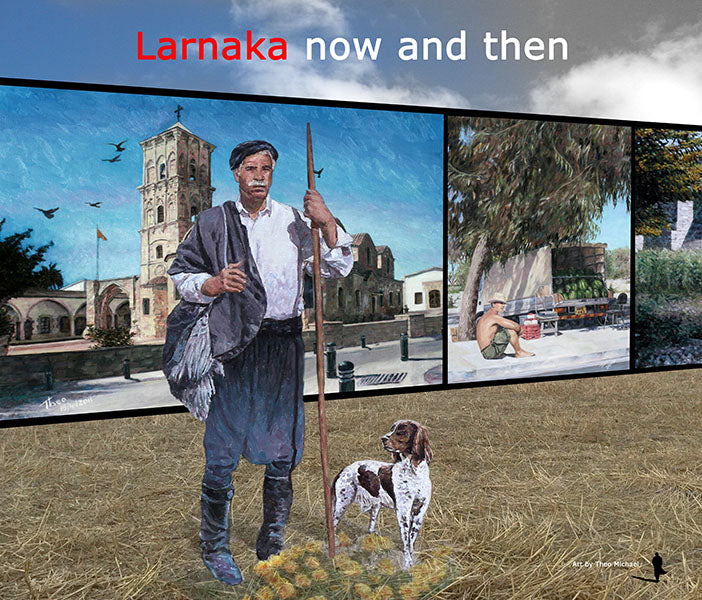 Larnaca Now and Then