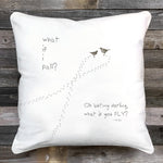 """What if I fall?"" Pillow"