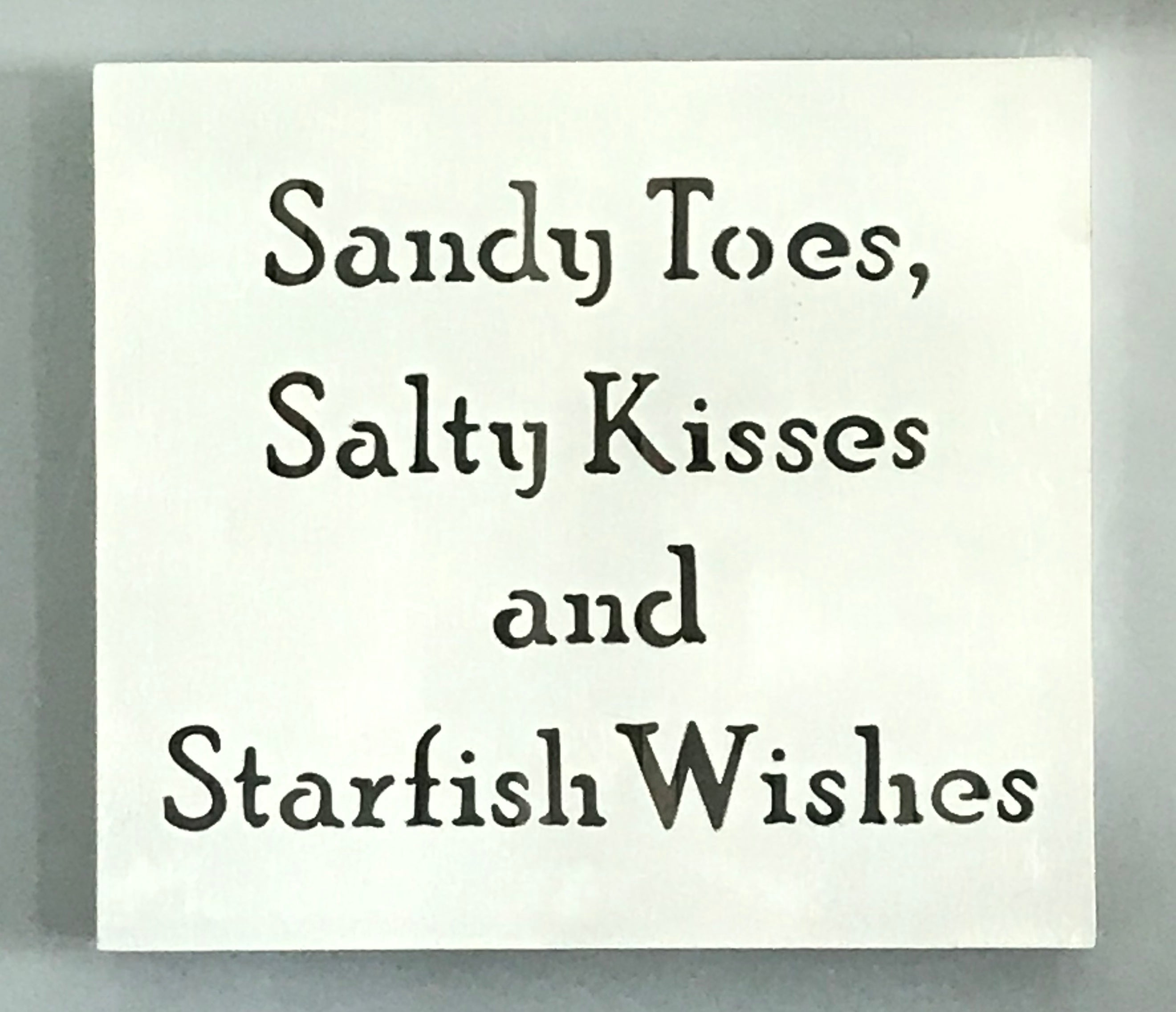 Sandy Toes, Salty Kisses, and Starfish Wishes Sign