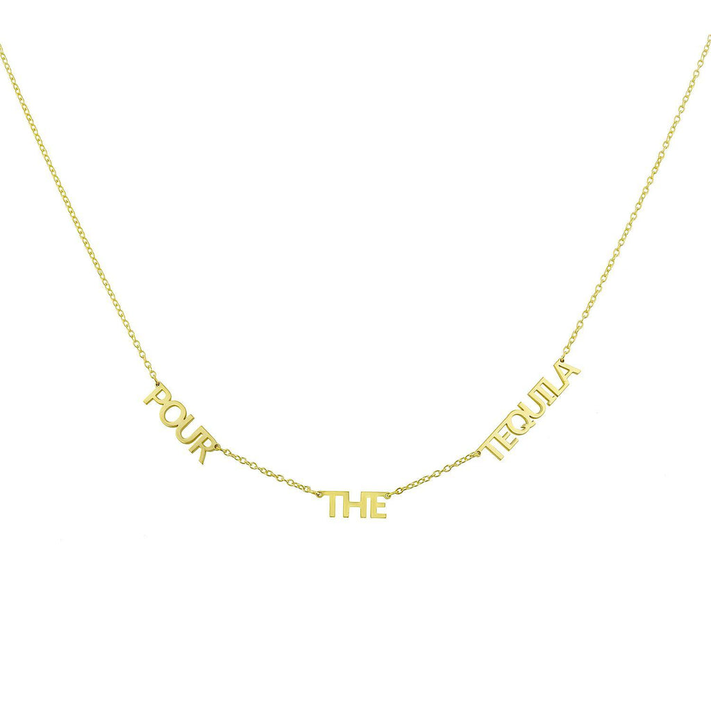 *Drink Up* It's All in a Name Necklace™ JEWELRY The Sis Kiss Pour The Tequila