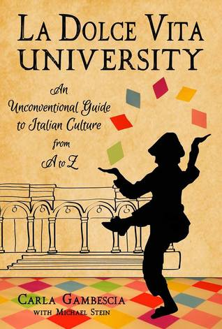 University: An Unconventional Guide to Italian Culture from A to Z