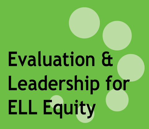 118-8: Evaluation and Leadership for ELL Equity: July 18-August 15, 2018