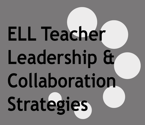 120-8: Teacher Leadership & Collaboration Strategies: July 18-August 15, 2018