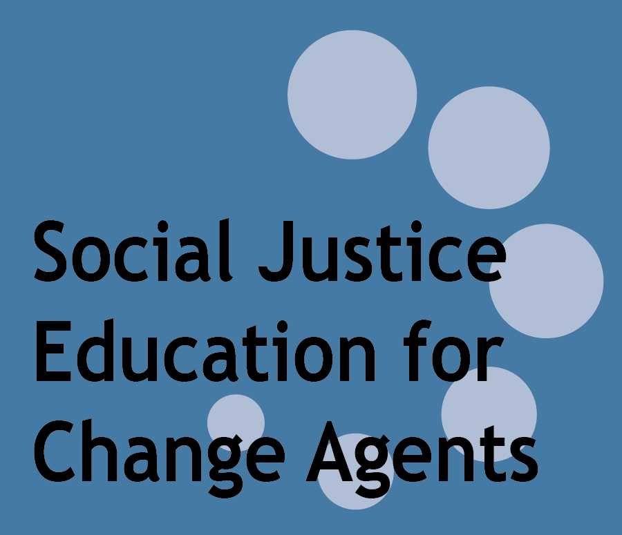 Course 6: Social Justice Education for Change Agents (formerly Social Justice Education for EL Leaders)