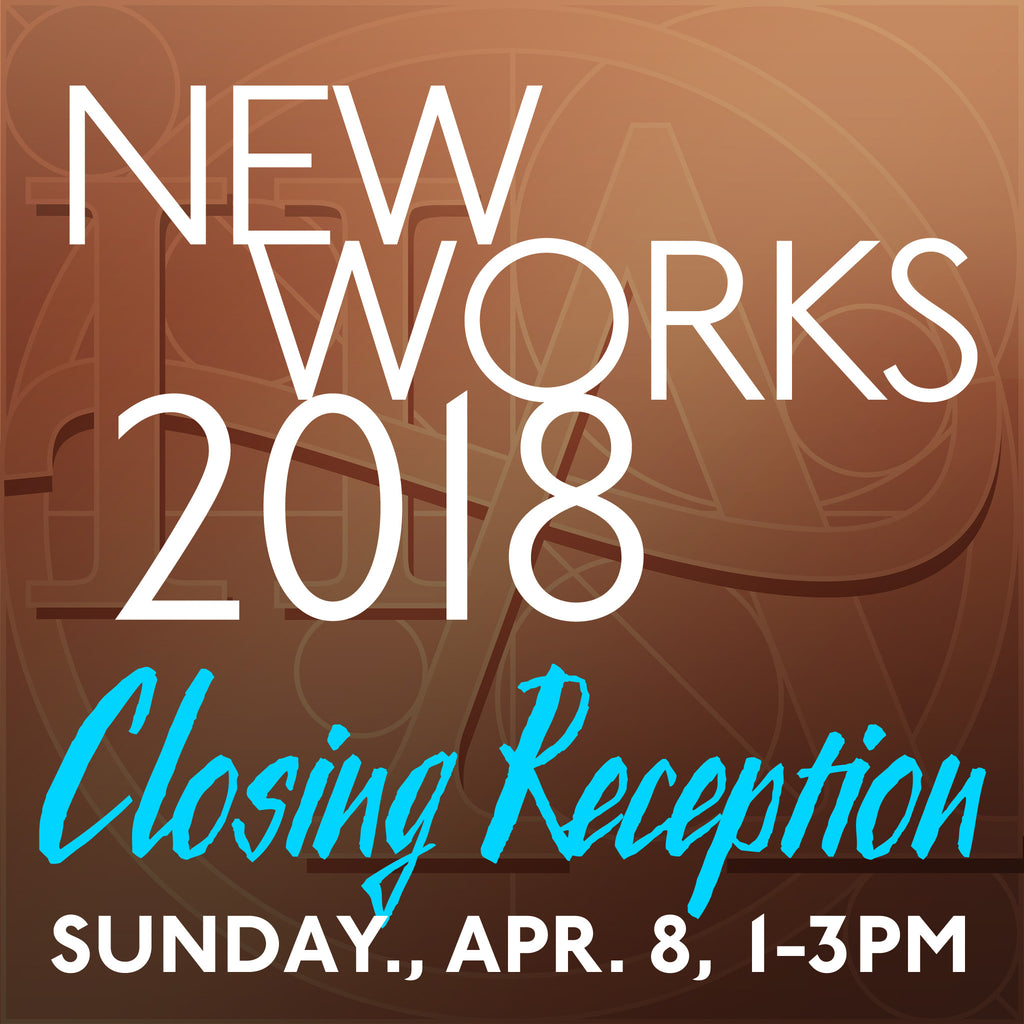 Closing Reception for New Works 2018 Exhibit