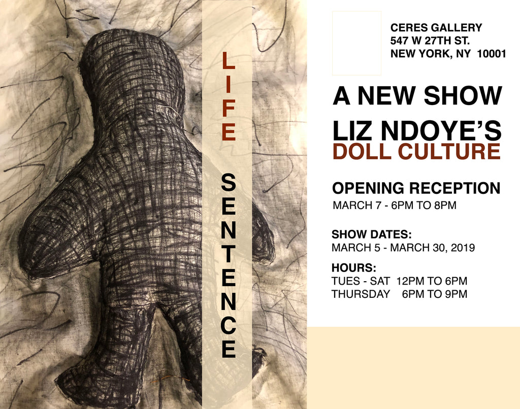 Liz Ndoye—Life Sentence at Ceres Gallery, NYC