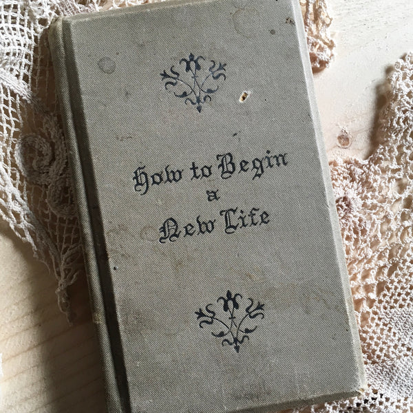 How to Begin a New Life Antique Book
