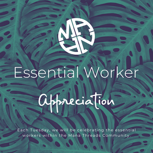 Introducing Mana Threads Essential Worker Appreciation!