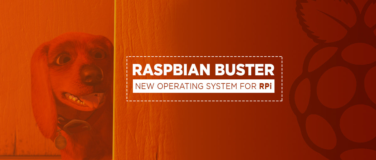 Raspbian Buster: The New Default Operating System for Raspberry Pi