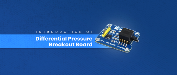 Introduction of Differential Pressure Breakout Board