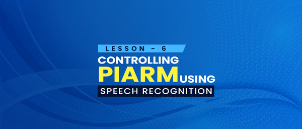 Lesson 6 - Controlling PiArm using speech recognition