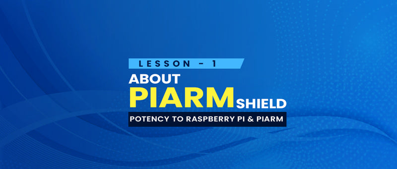 Lesson 1 - About the PiArm Shield