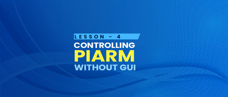 Lesson 4 - Controlling PiArm without GUI