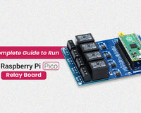 Complete Guide to Run Raspberry Pi Pico Relay Board