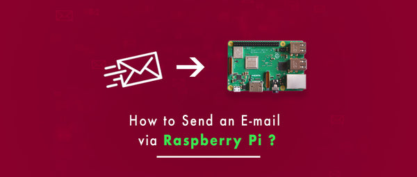 How to Send an E-mail via Raspberry Pi?