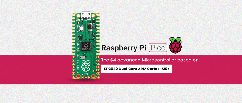 Raspberry Pi Pico: The $4 advanced Microcontroller based on RP2040 Dual Core ARM Cortex-M0+
