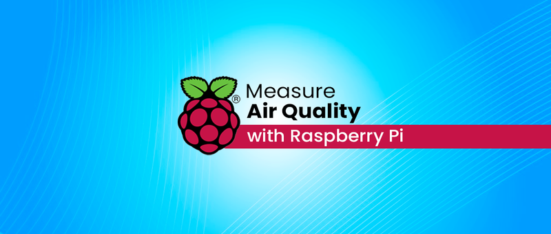 Air Monitoring HAT Measure Air Quality With Raspberry Pi