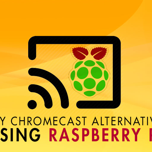 DIY Chromecast alternative using Raspberry Pi