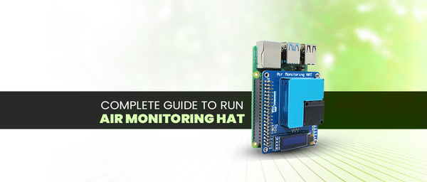 Complete Guide To Run Air Monitoring HAT