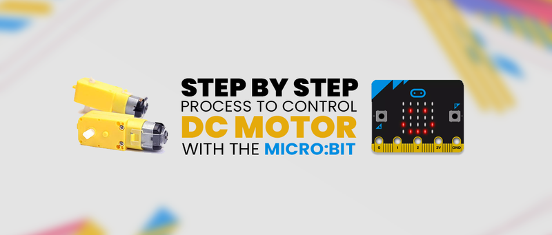Step by step process to control DC motor with the micro:bit Motor Driver
