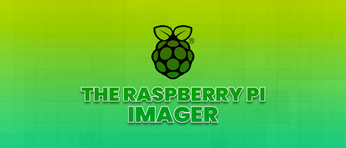 The Raspberry Pi Imager