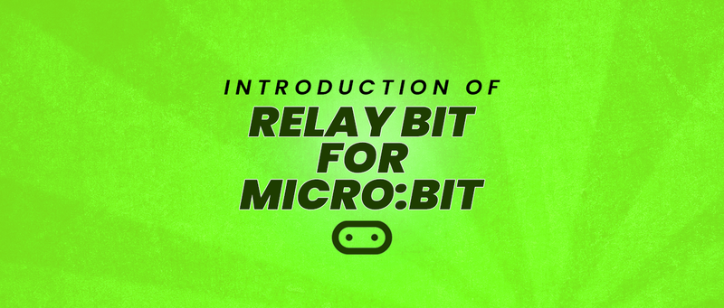 Introduction of Relay bit for micro:bit - SB Components