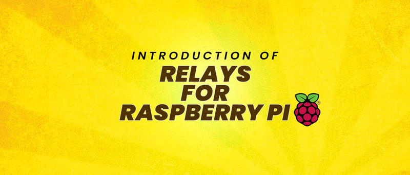 Introduction of Relays for Raspberry Pi - Sb Components