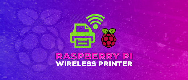 Raspberry Pi Wireless Printer