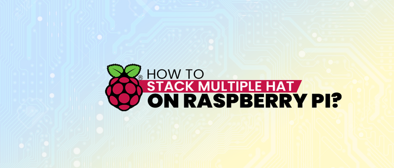 How to stack multiple HAT on Raspberry Pi