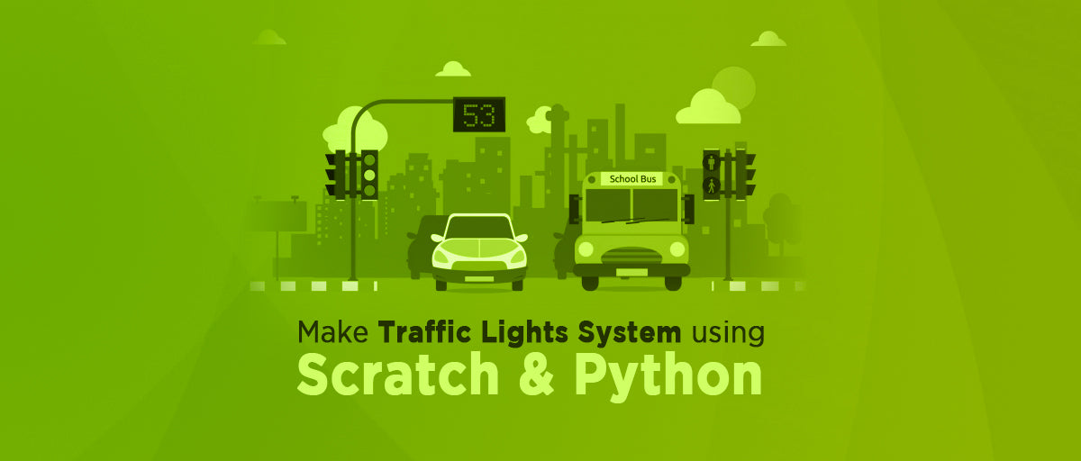 PiTraffic | Make Traffic Light System Using Scratch & Python